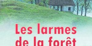 Les larmes de la forêt - Politique Magazine