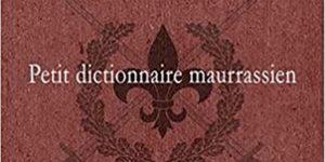 Petit dictionnaire maurrassien - Politique Magazine