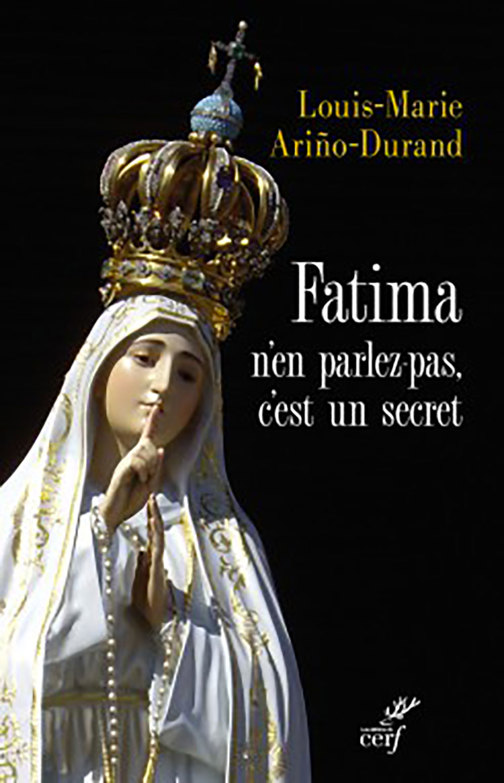Fatima; n'en parlez pas, c'est un secret - Politique Magazine