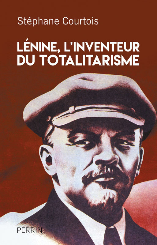 Lénine inventeur du totalitarisme - Politique Magazine