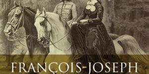 François-Joseph et Sissi, Le devoir et la rébellion - Politique Magazine