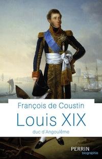 Louis XIX,François de Coustin,Perrin.470 p. 25 €.
